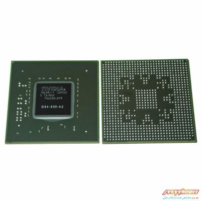 چیپست گرافیک لپ تاپ Nvidia G84-600-A2